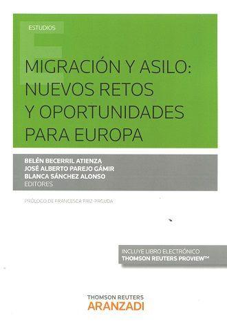 Migración y asilo : nuevos retos y oportunidades para Europa.    1ª ed.    Thomson Reuters-Aranzadi, 2016