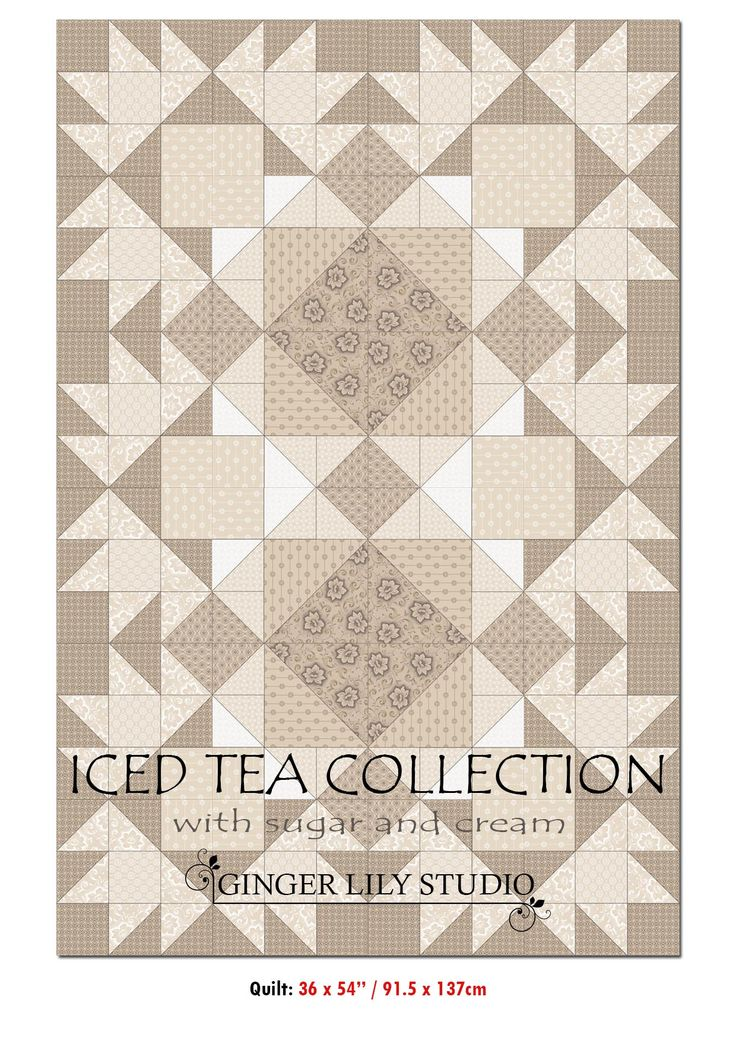"1 Iced Tea Collection Quilt Pattern. The Pdf of the Iced Tea 36 x 54"" Quilt Pattern is available for free download here: http://www.gingerlilystudio.com/wp-content/uploads/2016/04/Iced-Tea-Collection-36-x-36in-quilt-pattern.pdf"