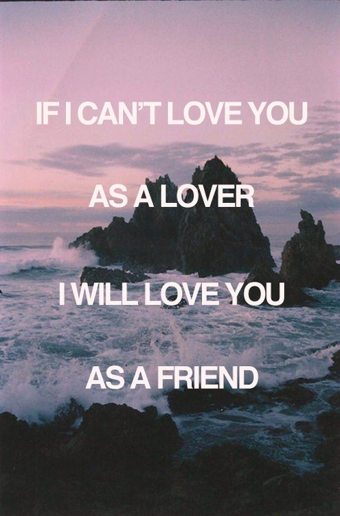 if i can't love you as a lover