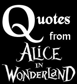 Alice in Wonderland quotes ~ reference for Wonderland party