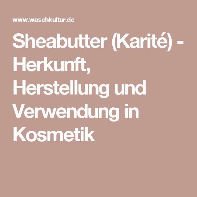 Sheabutter (Karité) - Herkunft, Herstellung und Verwendung in Kosmetik