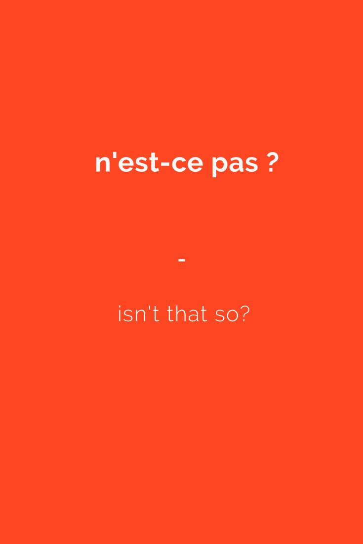 n'est-ce pas ? - isn't that so? For a complete list of useful French phrases, get your copy of this essential French phrasebook. 1400+ essential French Phrases and Expressions to Build Your Confidence in Speaking French. Get it now at https://store.talkinfrench.com/product/french-phrasebook-the-essential/