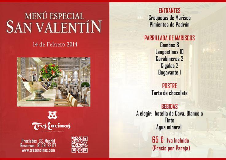 MENÚ ESPECIAL SAN VALENTIN, NO PIERDAS ESTA OPORTUNIDAD ¡RESERVA!   ¡PROMOCIÓN LIMITADA!  Valido hasta el 14 de febrero de 2014.   Necesaria reserva previa (min2pax). Sujeto a disponibilidad.Preciados, 33 Madrid · 91 521 22 07 · www.tresencinas.com · reservas@tresencinas.com — en Restaurante Marisquería Tres Encinas.