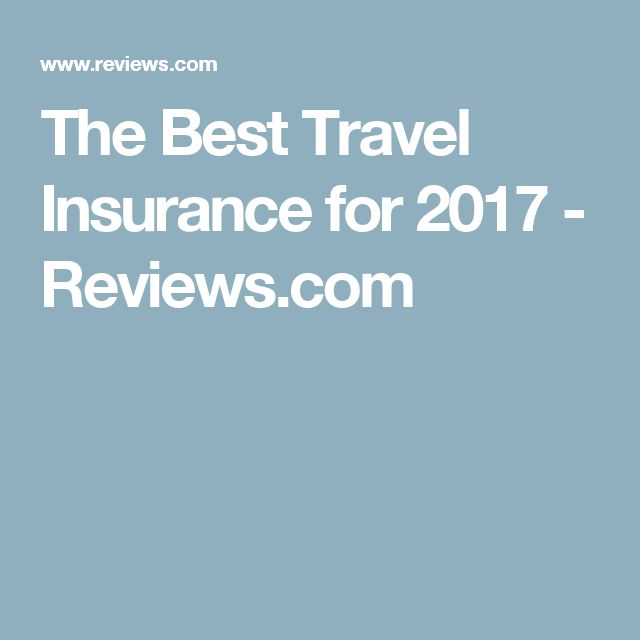The Best Travel Insurance for 2017 - Reviews.com