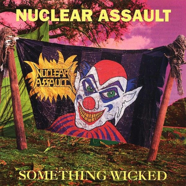 Nuclear Assault - Something Wicked (1993)