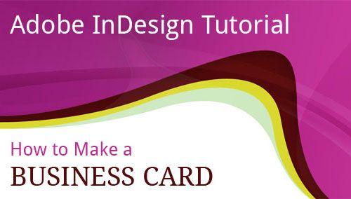 design business card adobe indesign tutorial 30 Useful Adobe Indesign Tutorials To Learn In 2013