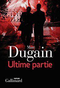 Critiques, citations, extraits de Ultime partie de Marc Dugain. Pourquoi le cacher, on prend beaucoup de plaisir à mettre un nom sur l...
