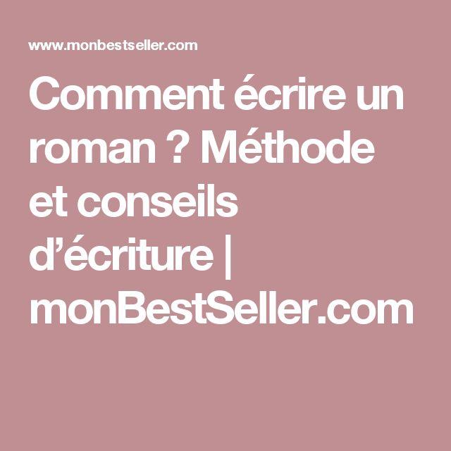 Comment écrire un roman ? Méthode et conseils d'écriture | monBestSeller.com