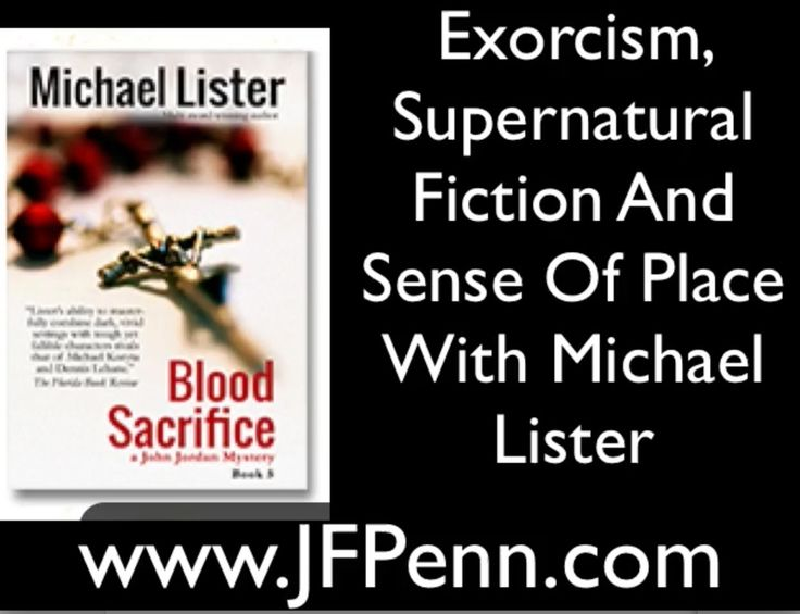 Exorcism, Supernatural Fiction And Sense Of Place With Michael Lister