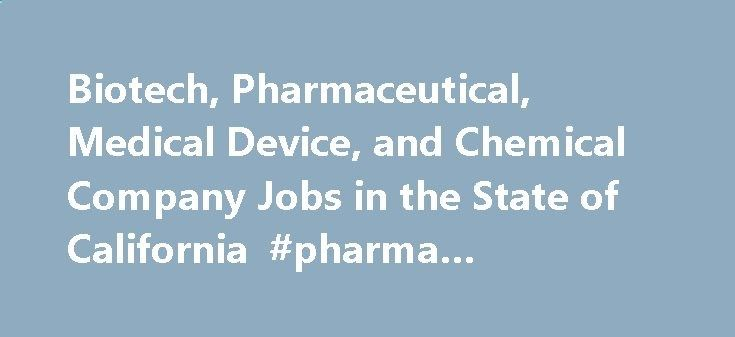 Biotech, Pharmaceutical, Medical Device, and Chemical Company Jobs in the State of California #pharma #manufacturers pharma.remmont.co... #pharmaceutical companies in orange county # VIVUS is developing and commercializing advanced therapeutic systems for the treatment of erectile dysfunction, commonly referred to as impotence. The company's core technology, the transurethral system for erection, is based on the discovery that the urethra, although an excretory duct, can absorb certain...