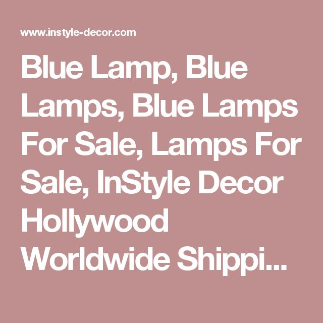 "Blue Lamp, Blue Lamps, Blue Lamps For Sale, Lamps For Sale, InStyle Decor Hollywood Worldwide Shipping, <h1>blue lamp</h1> <meta name=""blue lamp"" content=""HTML, CSS, XML, XHTML, JavaScript""> <strong>blue lamp</strong><h1>blue lamps</h1> <meta name=""blue lamps"" content=""HTML, CSS, XML, XHTML, JavaScript""> <strong>blue lamps</strong> <h1>blue lamps fo..."