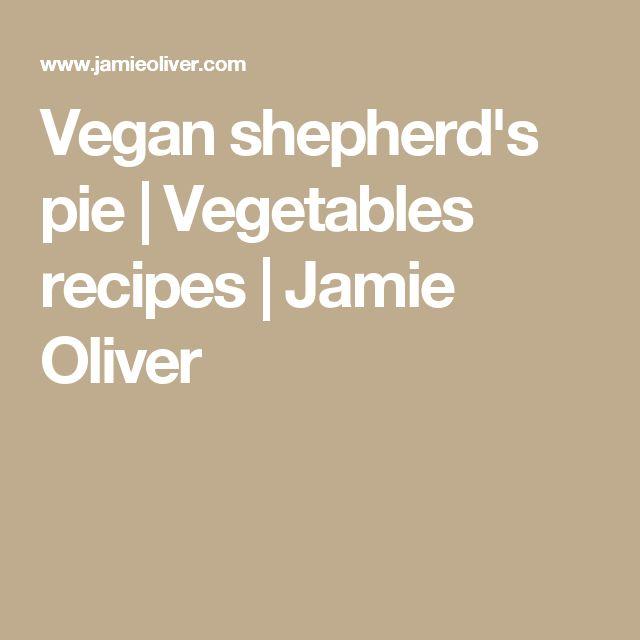 Vegan shepherd's pie | Vegetables recipes | Jamie Oliver