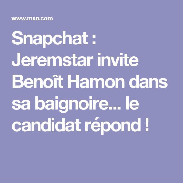 Snapchat : Jeremstar invite Benoît Hamon dans sa baignoire... le candidat répond !