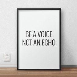 Typograficzny plakat motywacyjny z napisem Be voice not an echo do powieszenia na ścianie