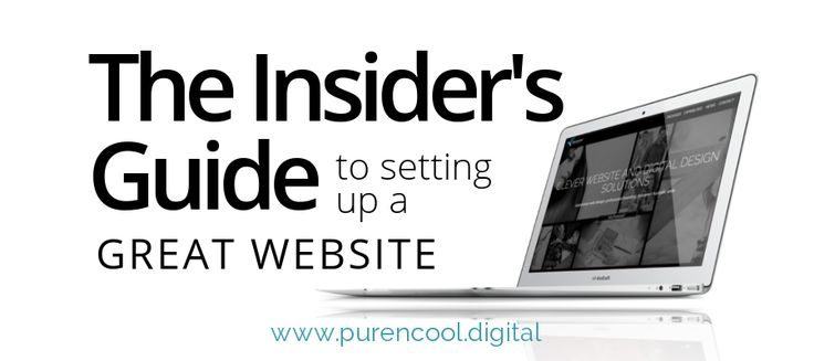 The Insider's Guide to Setting Up a great Website