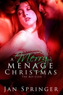 A Merry Ménage Christmas by Jan Springer - The Key Club 3...Contemporary erotic romance m/f/m ~ Spunky Girl Publishing