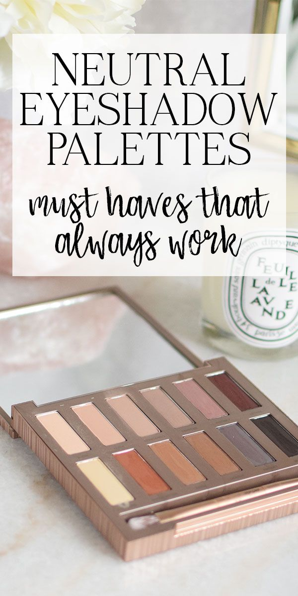 #ad Must Have Neutral Shadow Palettes!  These are the best eyeshadow palettes. They work for everyone!!