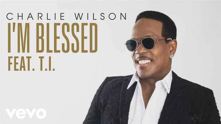 Charlie Wilson - I'm Blessed (Audio) ft. T.I.🙏🏻💕👍🏼🎶📖 Indeed  we are!😌👨‍👩‍👦‍👦👫💝
