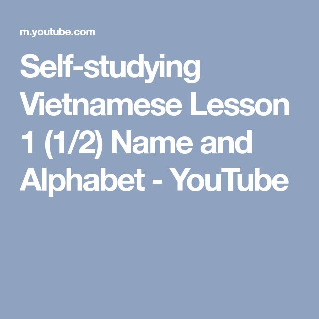 Self-studying Vietnamese Lesson 1 (1/2) Name and Alphabet - YouTube