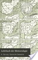 """""""Lehrbuch der Meteorologie"""" - A. Sprung, 1885, 407"""