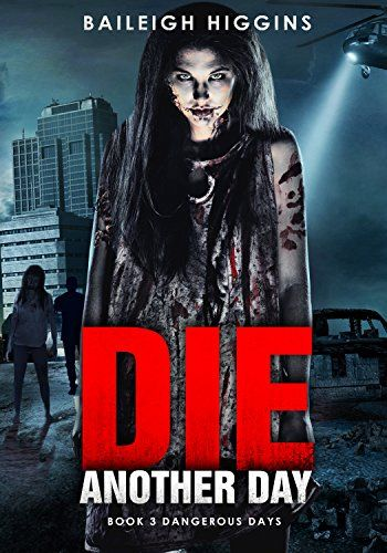 Die Another Day (Dangerous Days 3) by Baileigh Higgins (2017) - - - Young Nadia, alone and frightened, runs not only from the infected but also the guilt that hounds her footsteps. With her, she carries a secret, one that could change everything. Haunted by the death of his beloved, Logan wanders the highways in search of redemption. In saving Nadia, he finds a measure of peace, and together, they hold the key to survival. But back home, Max faces a new enemy. One that will not be defeated…