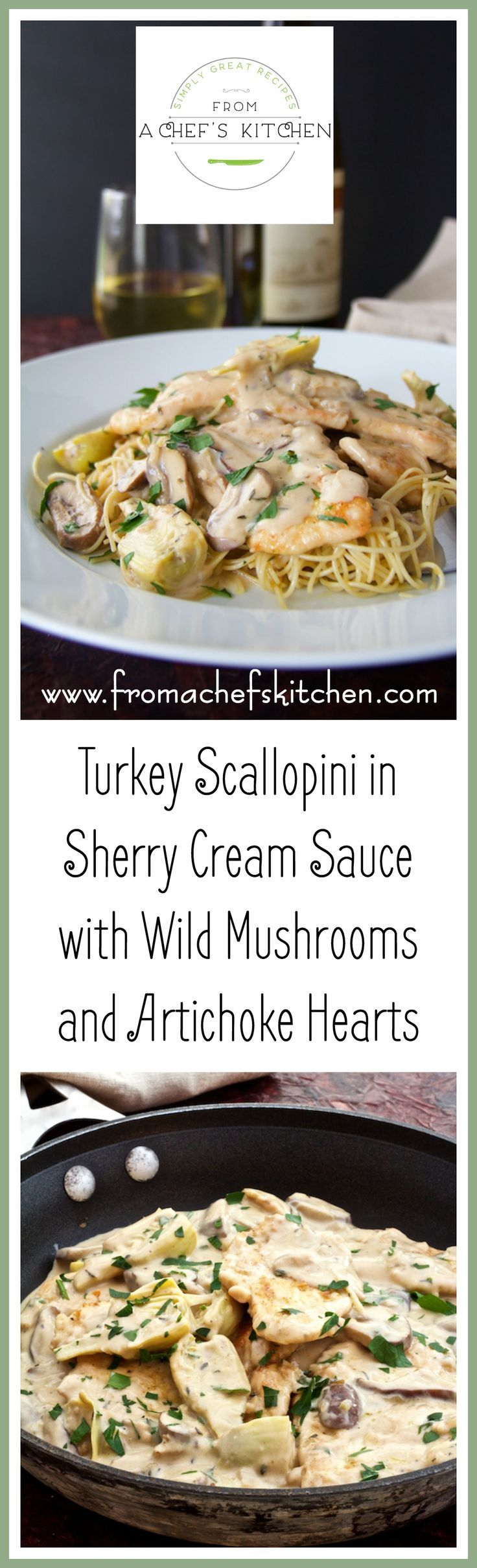 Turkey Scallopini in Sherry Cream Sauce with Wild Mushrooms and Artichoke Hearts is a lovely dinner for two and perfect for any occasion.