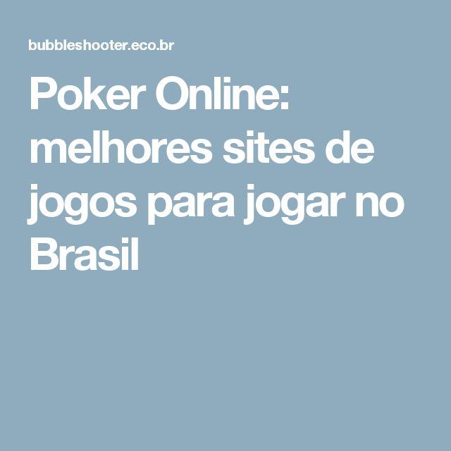 Poker Online: melhores sites de jogos para jogar no Brasil