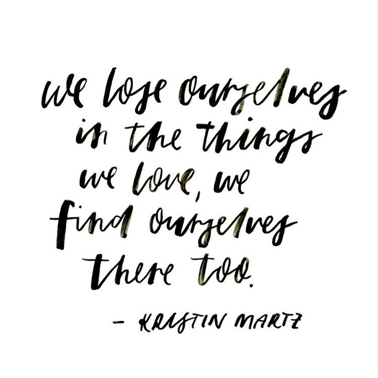 We lose ourselves.  Lettering by Renee Denaro  @sadiestreetdesignco