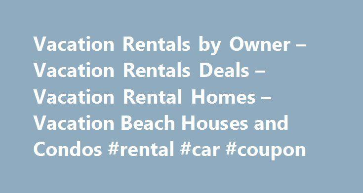 Vacation Rentals by Owner – Vacation Rentals Deals – Vacation Rental Homes – Vacation Beach Houses and Condos #rental #car #coupon http://renta.remmont.com/vacation-rentals-by-owner-vacation-rentals-deals-vacation-rental-homes-vacation-beach-houses-and-condos-rental-car-coupon/  #rental homes in # USA, Louisiana, New Orleans Caribbean Region, British Virgin Islands, Jost Van Dyke USA, Hawaii, Kauai, Waipouli USA, Florida, Florida Upper Gulf Coast. Indian Rocks Beach USA, Florida, Central…