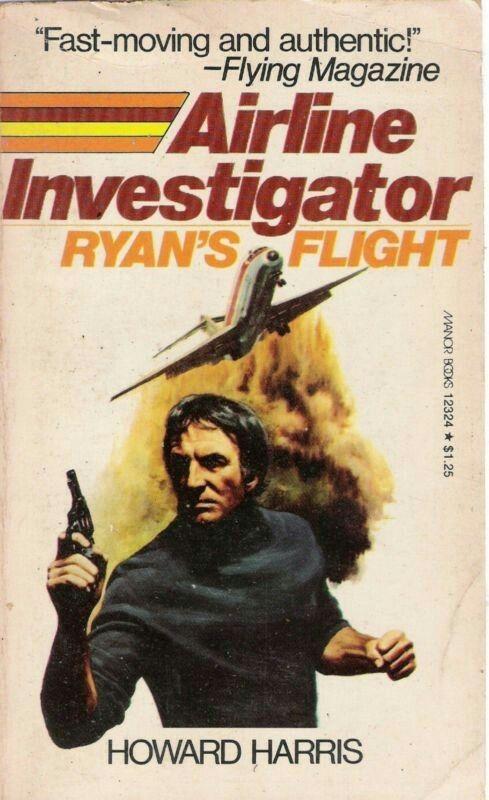 AIRLINE INVESTIGATOR - RYAN'S FLIGHT by Howard Harris