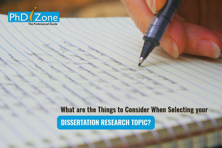 How To Choose A Dissertation Topic Thing Consider When Select The Selection