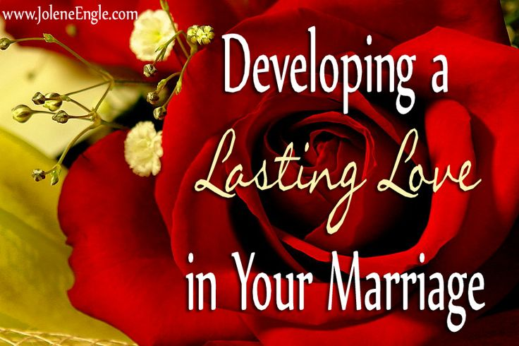 Developing a Lasting Love in Your Marriage