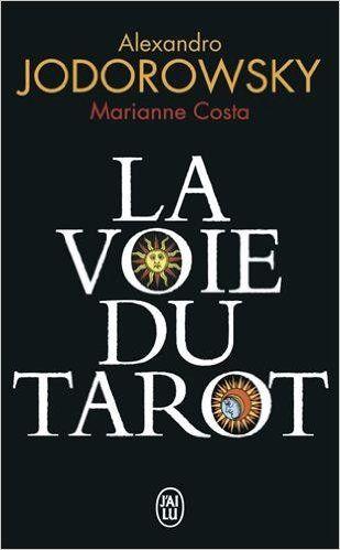Amazon.fr - La voie du tarot - Alexandro Jodorowsky, Marianne Costa - Livres