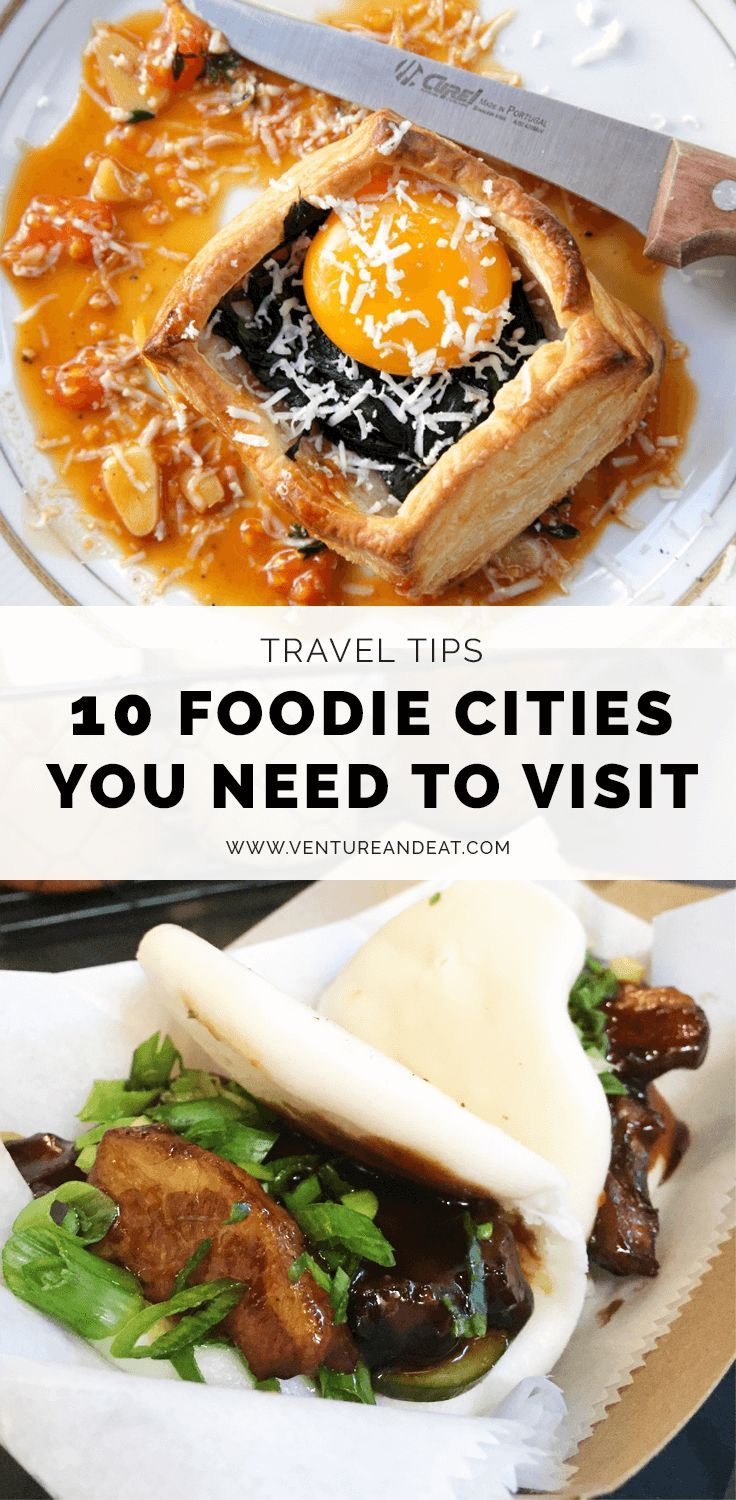 Foodie Travel | Foodie | Foodie Cities | Travel Inspiration |  Are you an insatiable foodie? Here are 10 foodie cities to add to the top of your bucket list that will inspire your wanderlust!