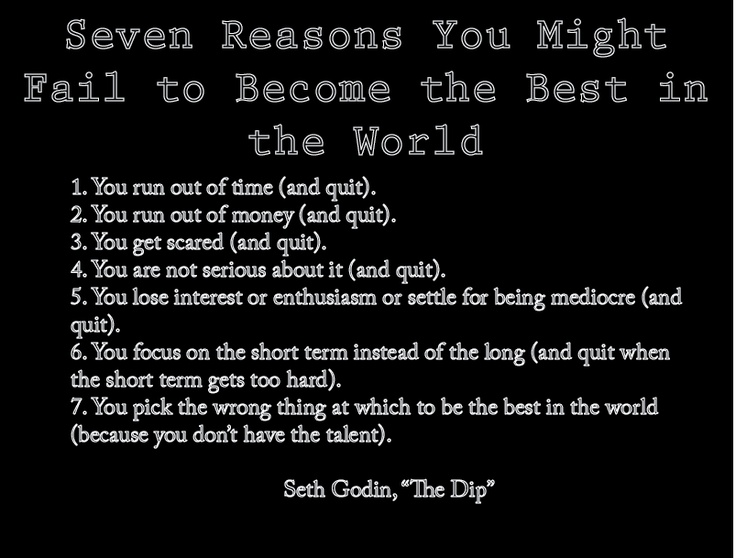 Seven Reasons Why you are NOT The Best in the World, The Dip, Seth Godin   Seth godin, Inspirational quotes, Seth
