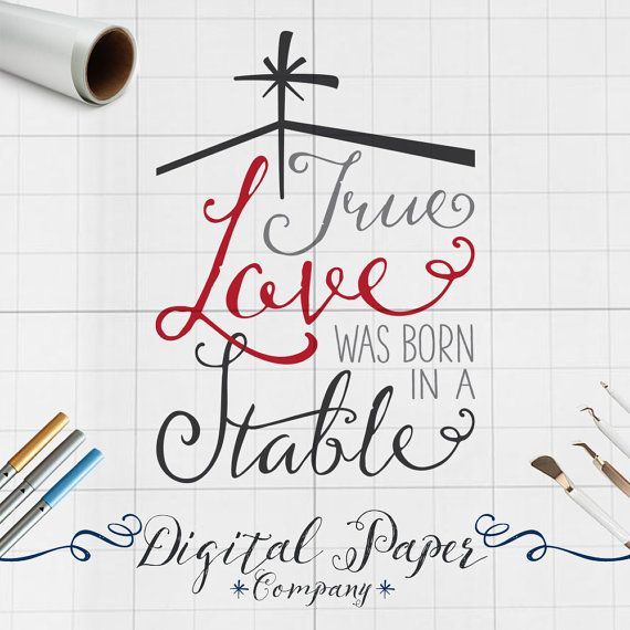 Download Christmas Nativity Svg True Love Was Born by ...