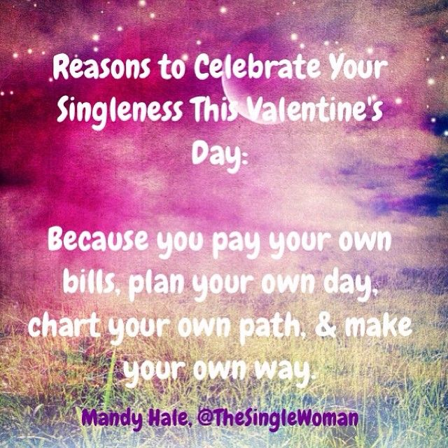14 best 14 Reasons to Celebrate Your Singleness This Valentine\'s ...