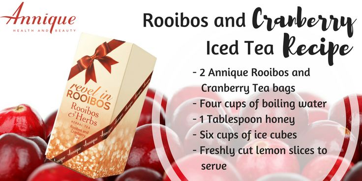 Rooibos and Cranberry Iced Tea.