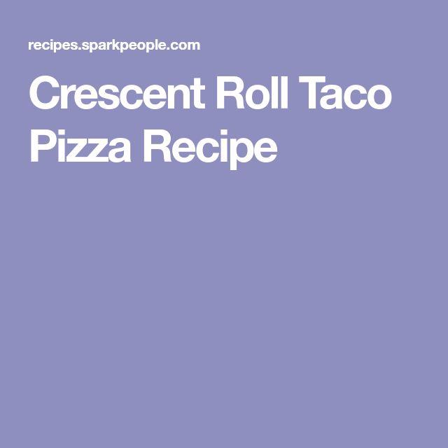 Crescent Roll Taco Pizza Recipe