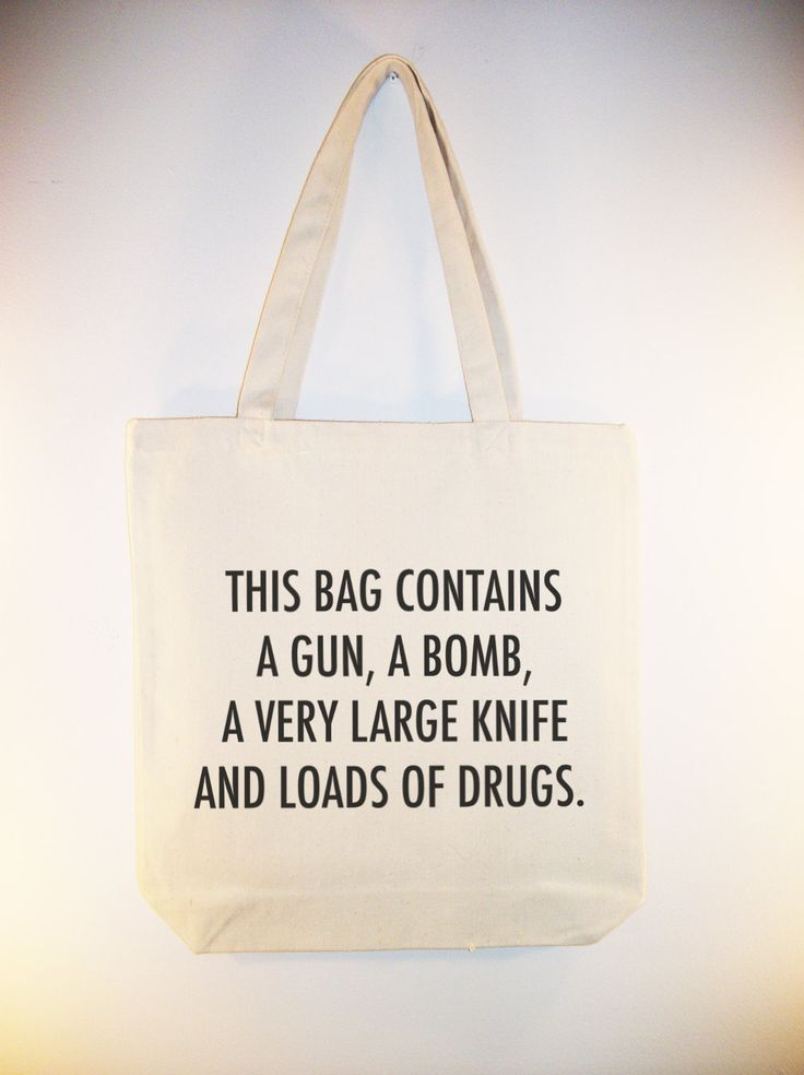 Gun, Bomb, Knife & Drugs quote on Canvas tote with shoulder strap - other sizes font colors available. $10.00, via Etsy. (http://www.etsy.com/listing/84295766/gun-bomb-knife-drugs-quote-on-canvas)
