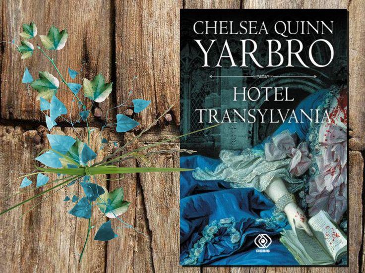 """Chelsea Quinn Yarbro """"Hotel Transylwania"""""""
