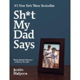 Sh*t My Dad Says (Kindle Edition)By Justin Halpern