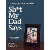 Sh*t My Dad Says (Kindle Edition)By Justin Halpern