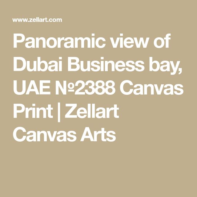 Panoramic view of Dubai Business bay, UAE №2388 Canvas Print | Zellart Canvas Arts