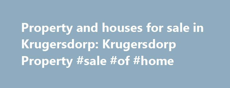 Property and houses for sale in Krugersdorp: Krugersdorp Property #sale #of #home http://property.nef2.com/property-and-houses-for-sale-in-krugersdorp-krugersdorp-property-sale-of-home/  Property for Sale in Krugersdorp R 1 180 000 3 Bedroom House for Sale in Mindalore This is an absolute beauty located close to main roads and amenities. It features: – 3-bedrooms (main en suite) – 2-bathrooms – Large fully-fitted. 3 | 2 | 2 R 5 700 000 Kormalyn Road, Noordheuwel 5 Bedroom House for Sale in…