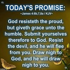 Gods Amazing Grace KJV | James 4:6a-8 b / KJV~ God resisteth the proud, but…