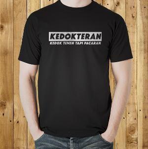Jual Kaos 'Kedokteran' Kata Kata Tulisan Lucu Kocak Unik Keren T Shirt Distro Online