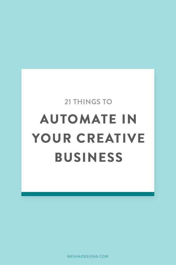 21 things you can automate in your creative business — Nesha Woolery