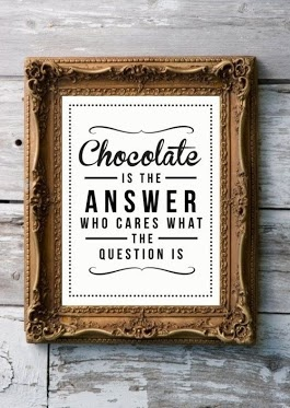 Chocolate is the answer to everything