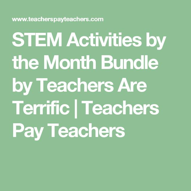STEM Activities by the Month Bundle by Teachers Are Terrific   Teachers Pay Teachers